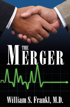 The Merger by novelist William S. Frankl, M.D.